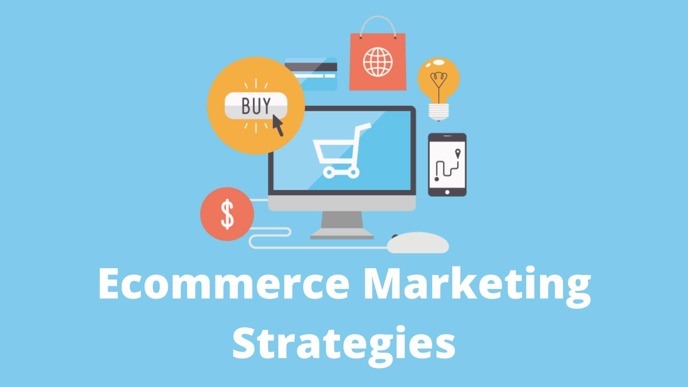 Ecommcere marketing strategies to boost sales