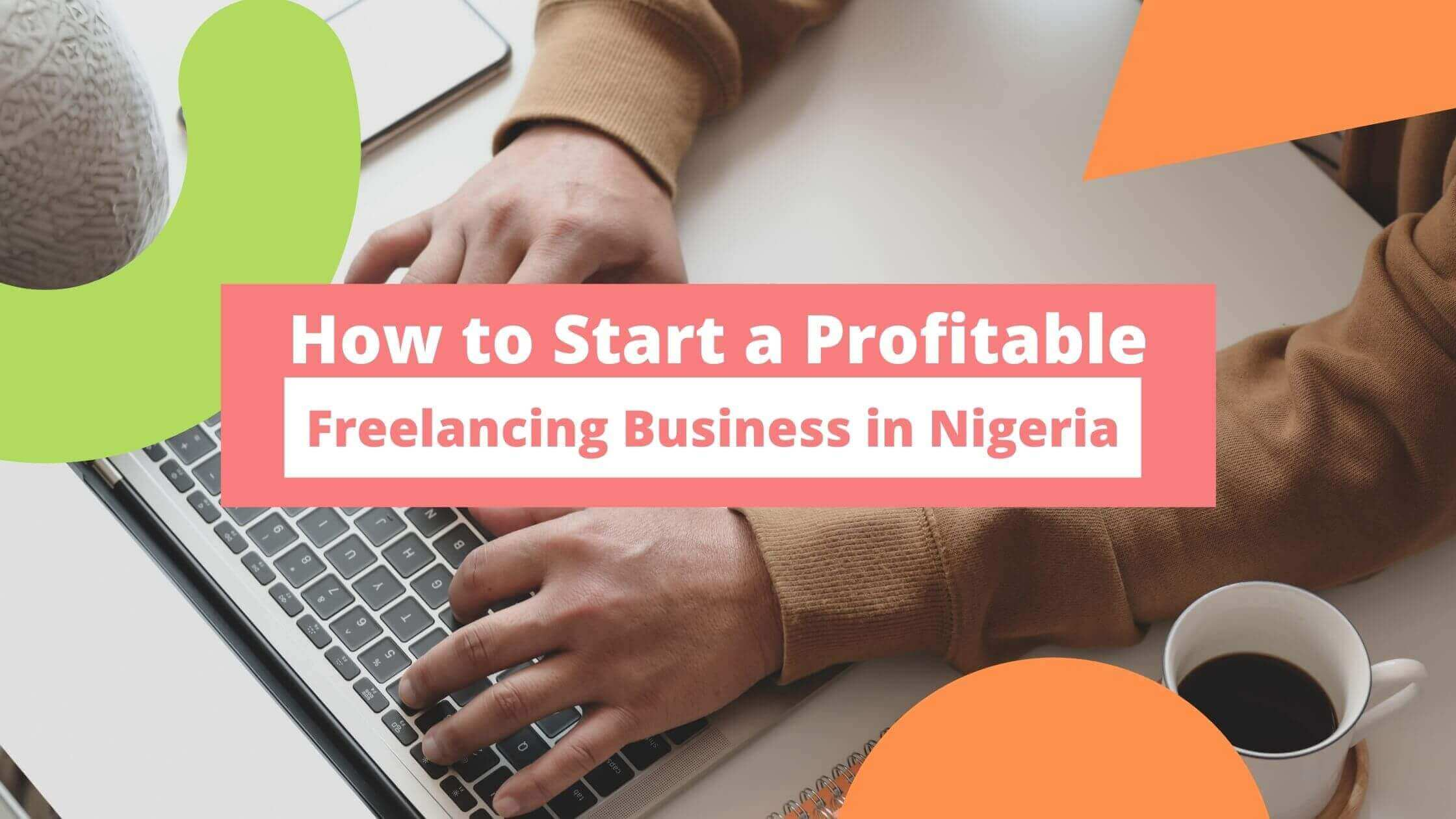 How to start a freelanving business in Nigeria