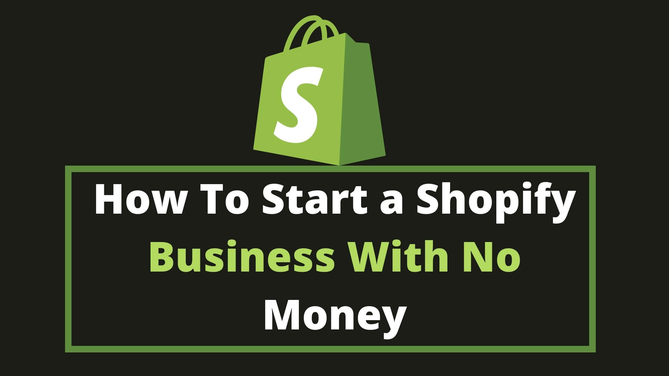 How To Start a Shopify Business With No Money