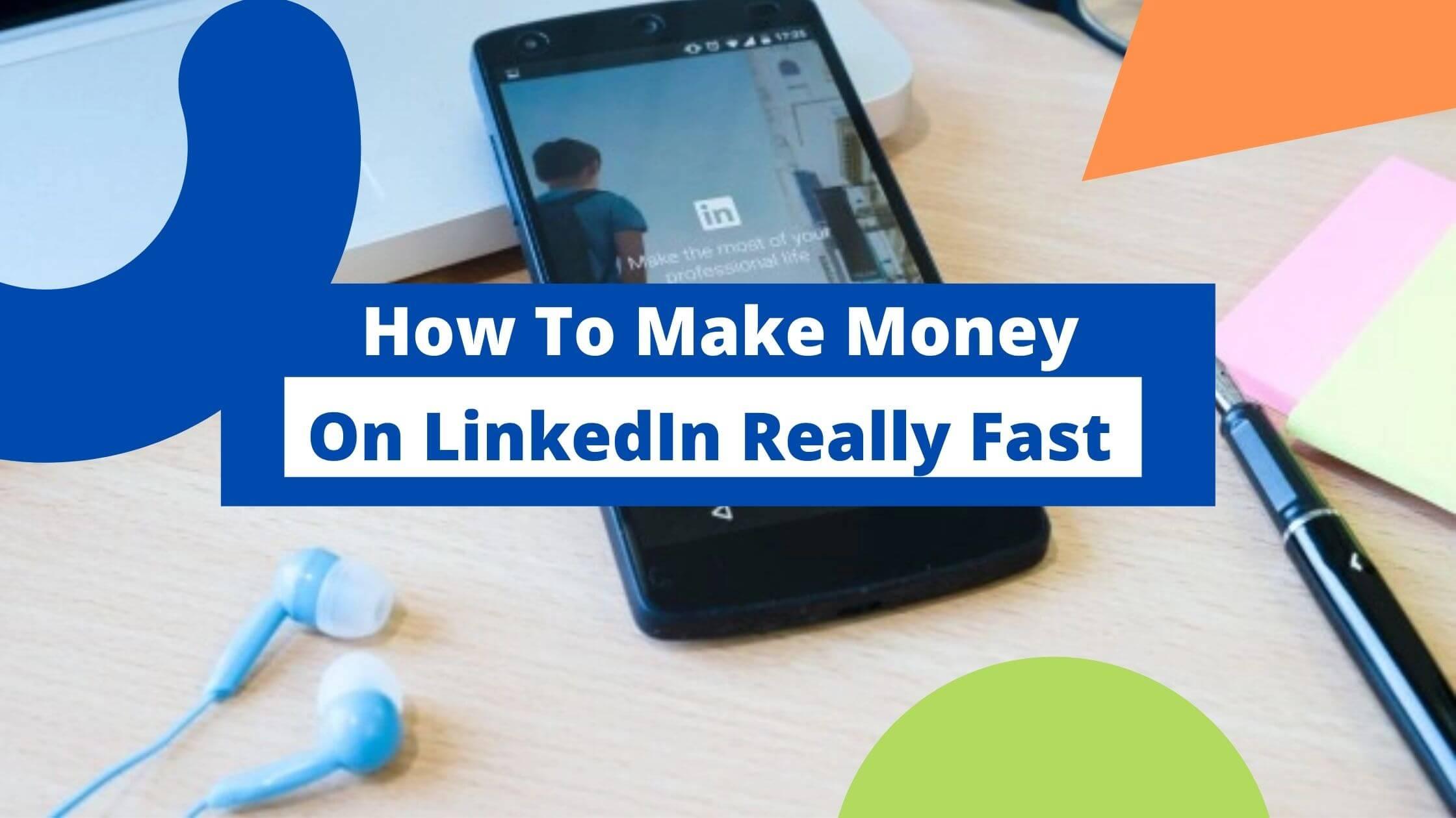 how to make money on linkedin